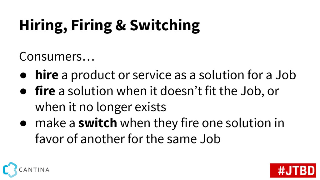 Hiring, Firing & Switching Consumers… ● hire a ...