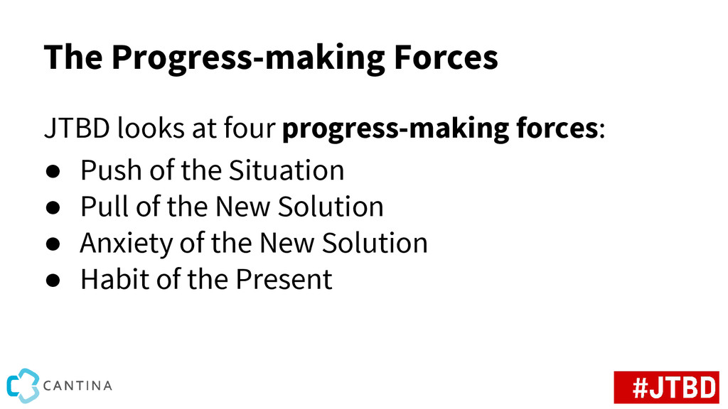 The Progress-making Forces JTBD looks at four p...