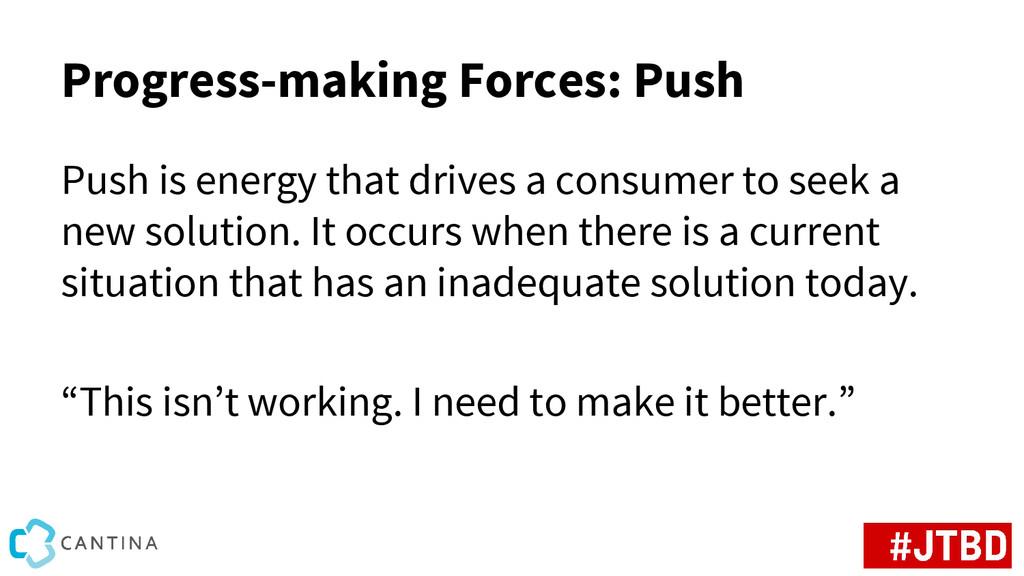 Progress-making Forces: Push Push is energy tha...