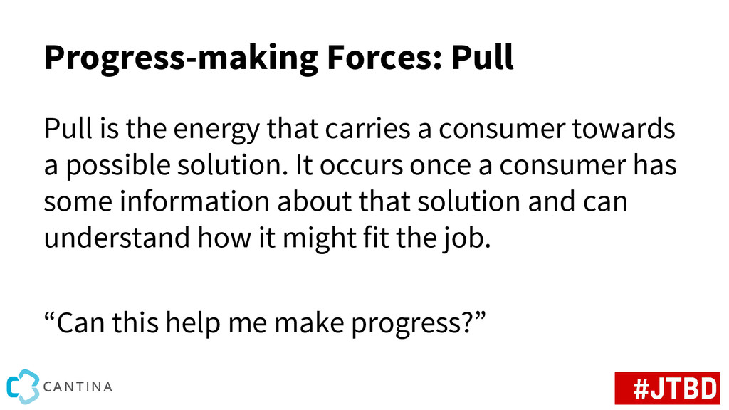 Progress-making Forces: Pull Pull is the energy...