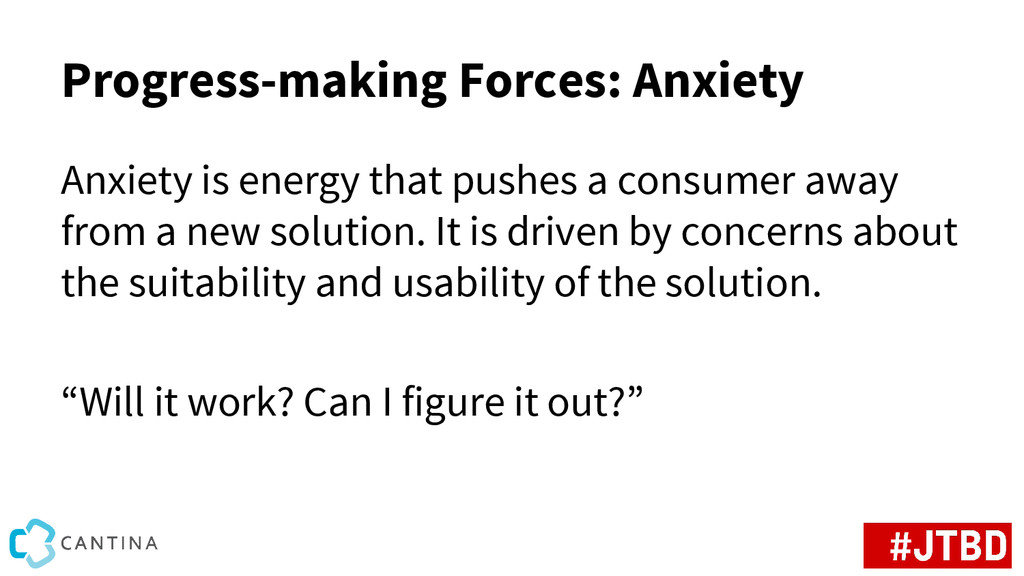 Progress-making Forces: Anxiety Anxiety is ener...