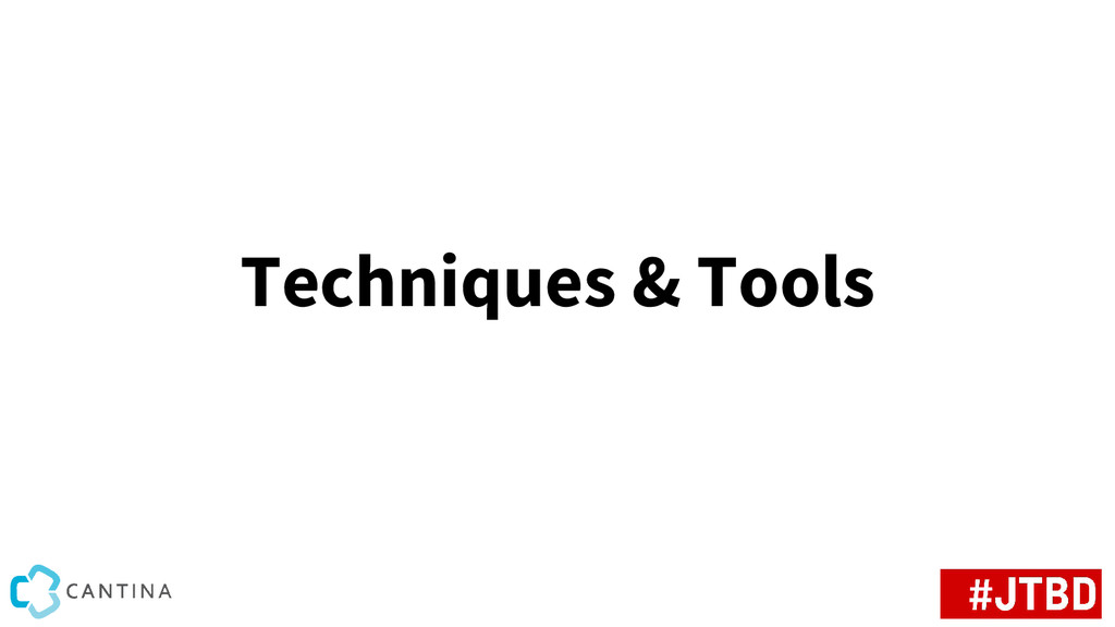 Techniques & Tools
