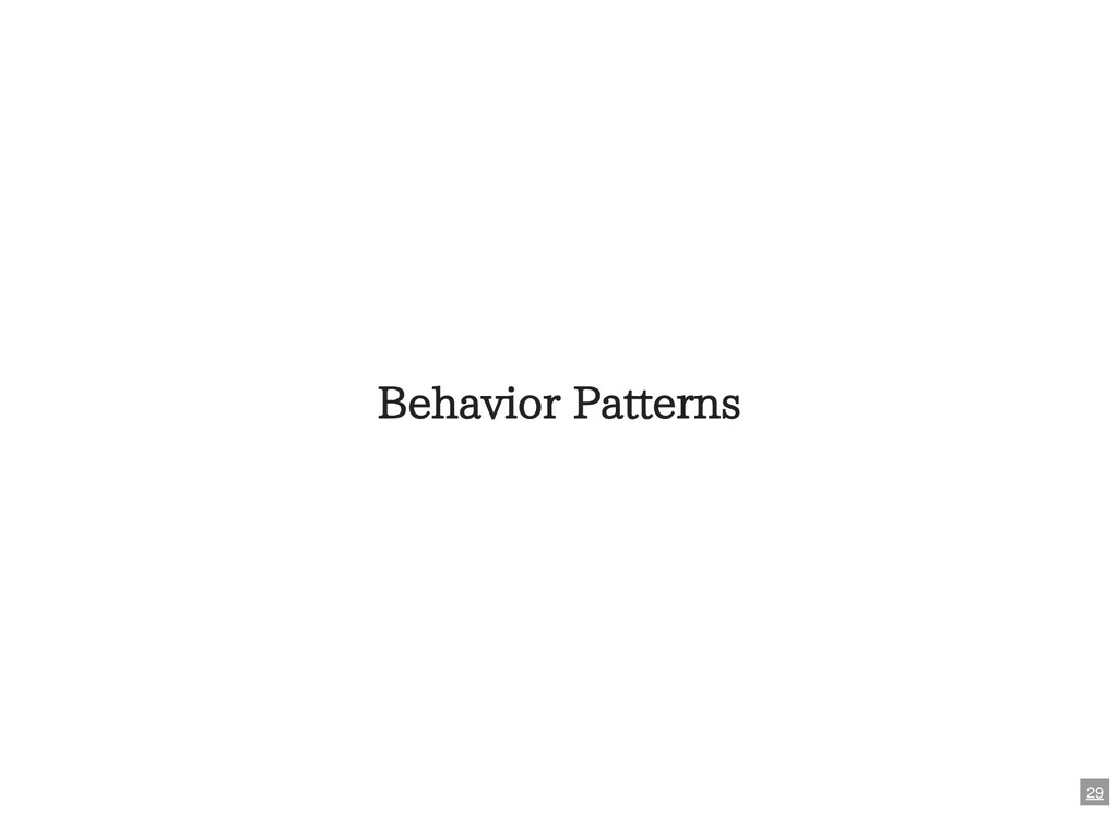 Behavior Patterns 29