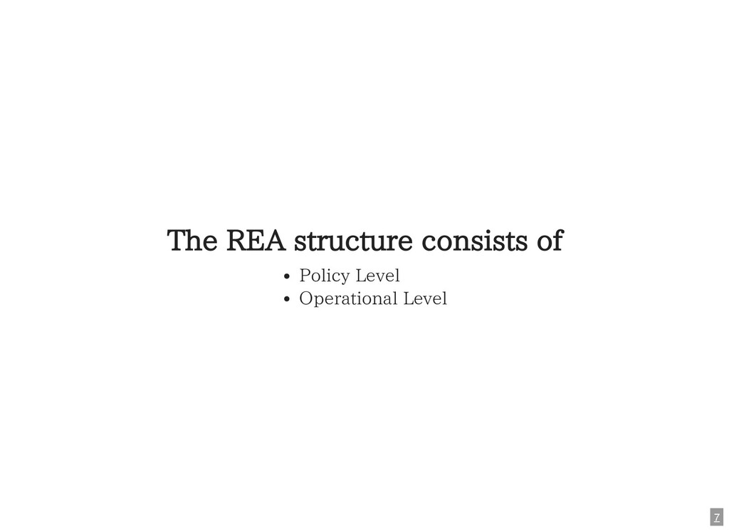 The REA structure consists of Policy Level Oper...