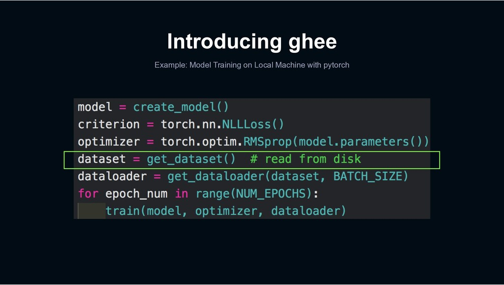 Introducing ghee Example: Model Training on Loc...