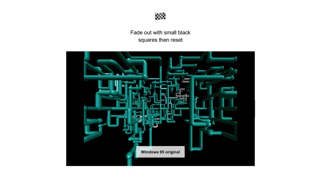 Fade out with small black squares then reset Wi...