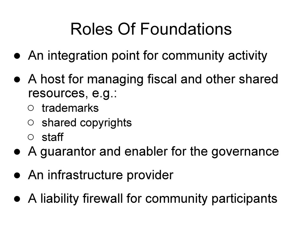 Roles Of Foundations ● An integration point for...