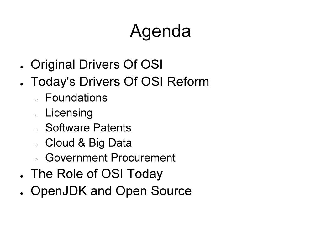 Agenda ● Original Drivers Of OSI ● Today's Driv...