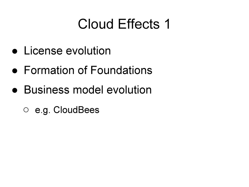 Cloud Effects 1 ● License evolution ● Formation...