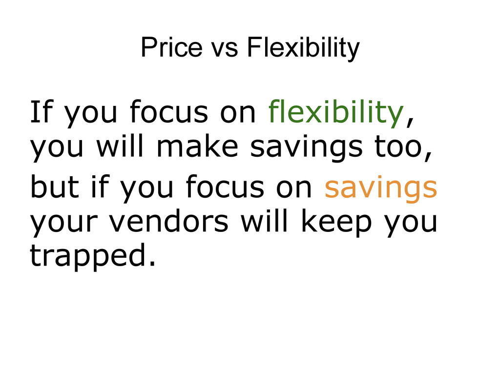 Price vs Flexibility If you focus on flexibilit...