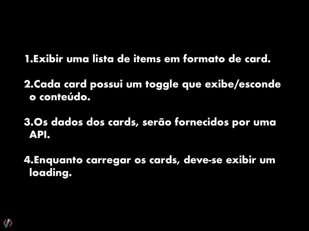 1.Exibir uma lista de items em formato de card....