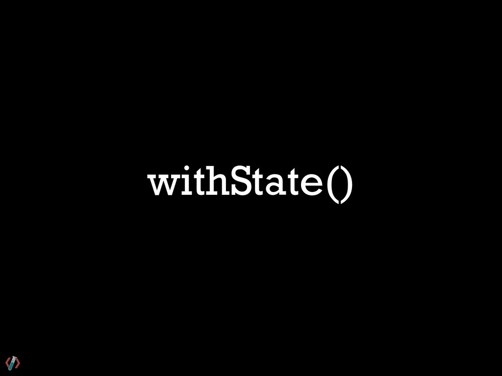 withState()