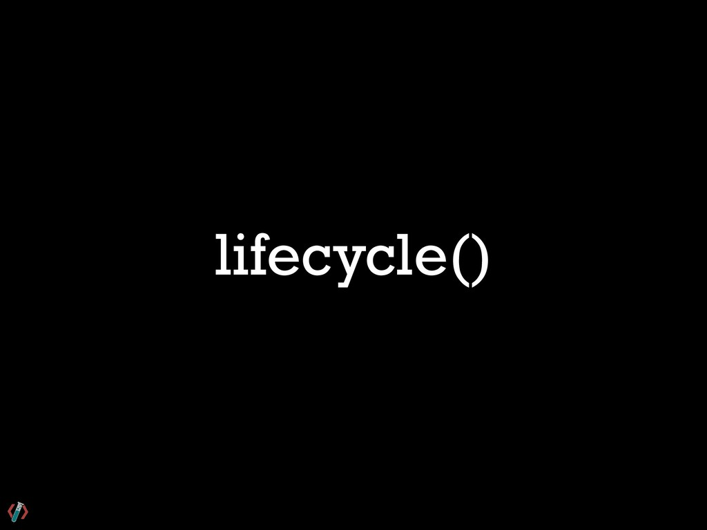 lifecycle()