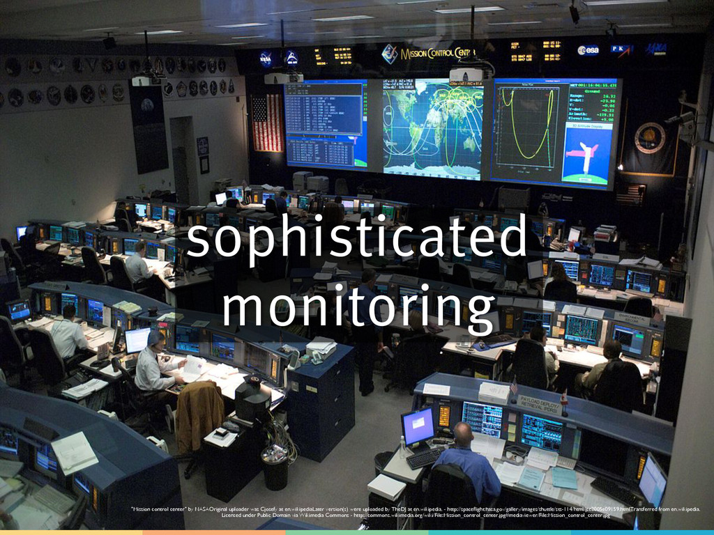 """sophisticated monitoring """"Mission control cente..."""