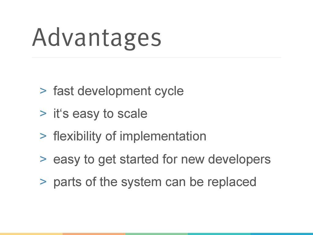Advantages > fast development cycle > it's ea...