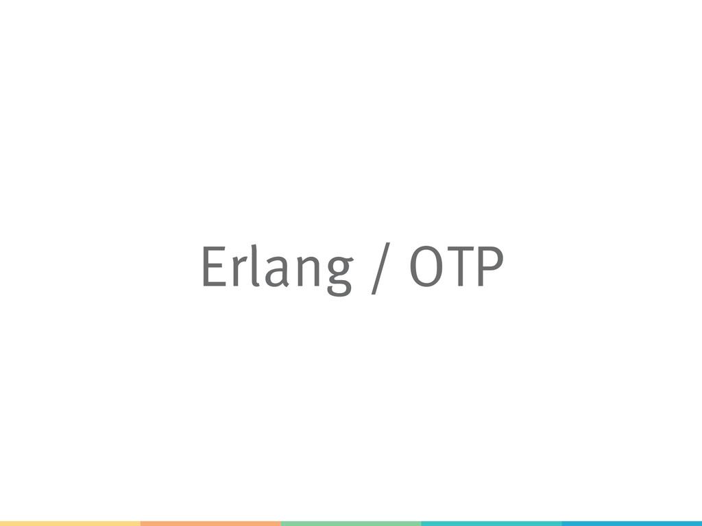 Erlang / OTP
