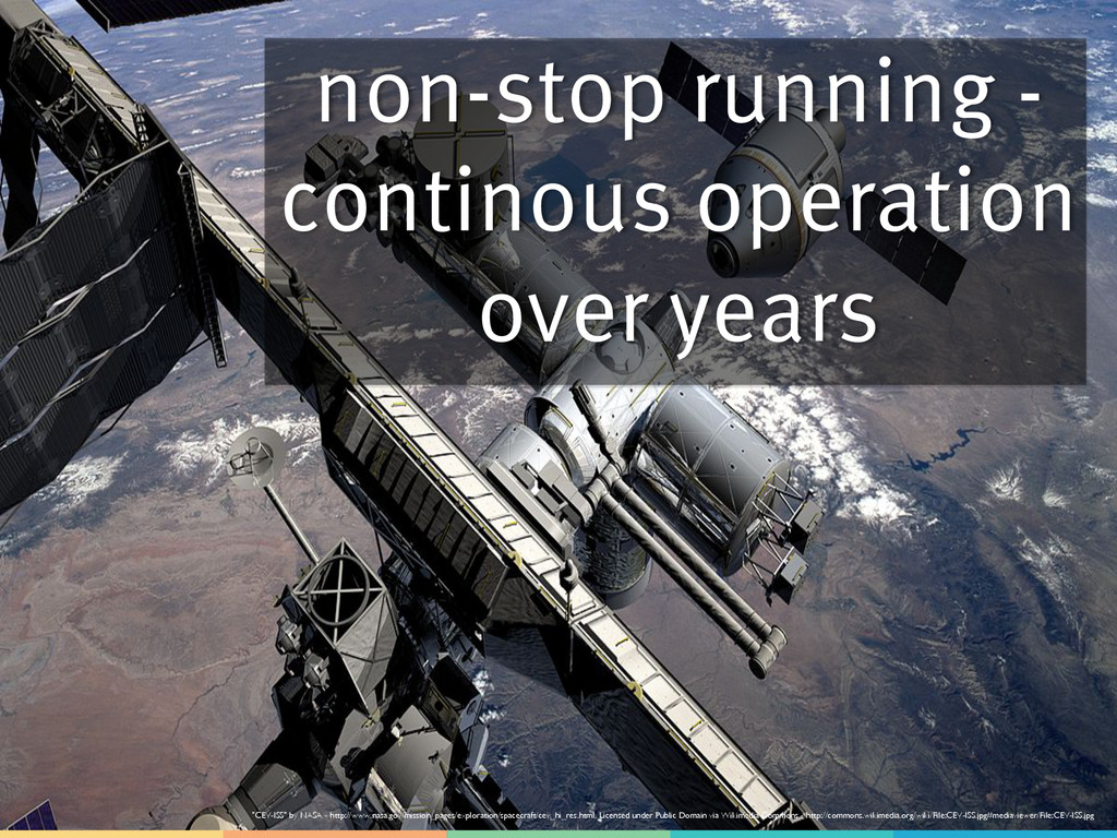 non-stop running - continous operation over yea...