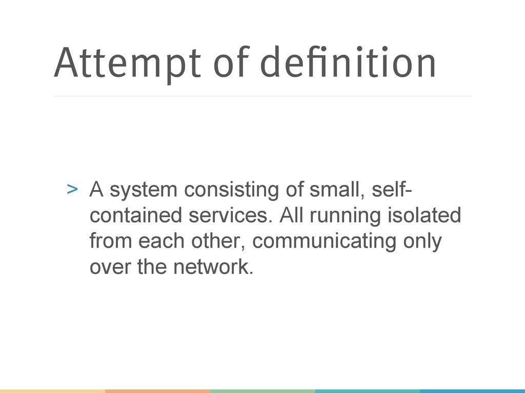 Attempt of definition > A system consisting of...