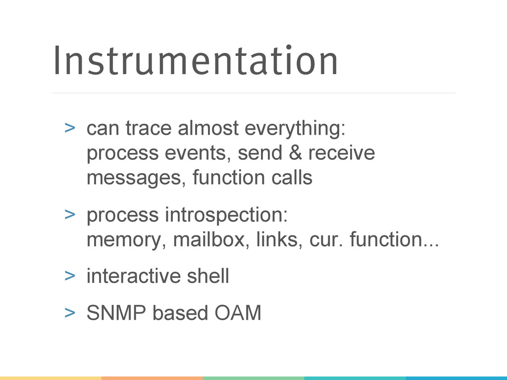Instrumentation > can trace almost everything:...