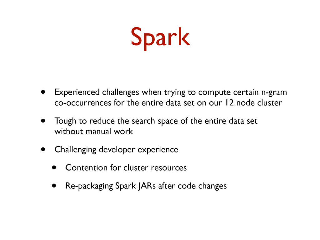 Spark • Experienced challenges when trying to c...