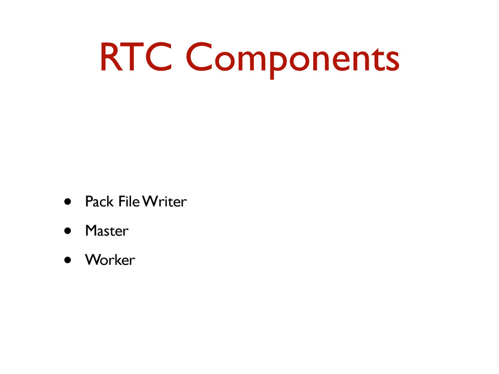 RTC Components • Pack File Writer • Master • Wo...