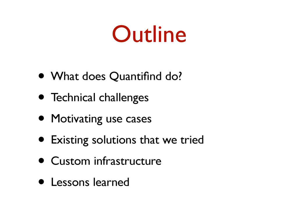 Outline • What does Quantifind do? • Technical c...
