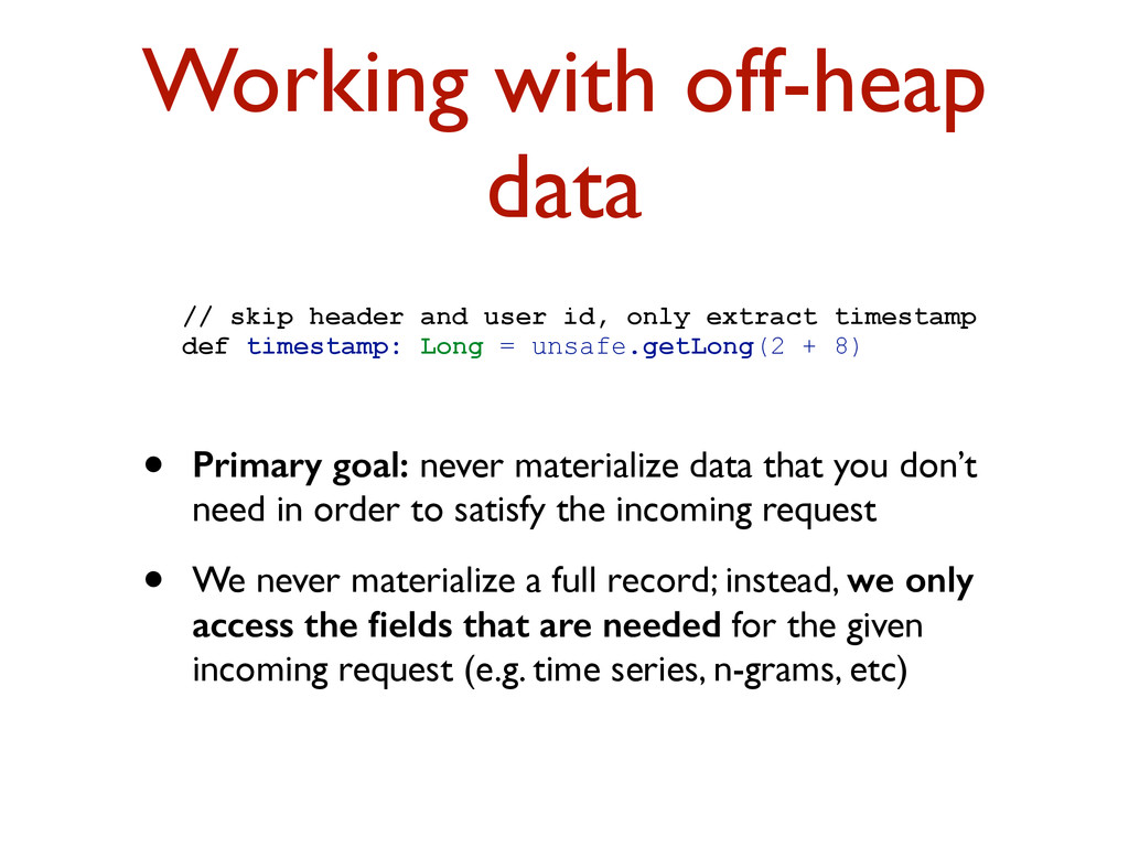 Working with off-heap data • Primary goal: neve...
