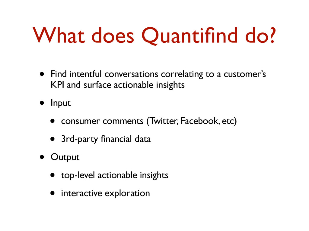 What does Quantifind do? • Find intentful conver...