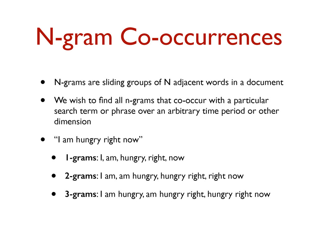 N-gram Co-occurrences • N-grams are sliding gro...