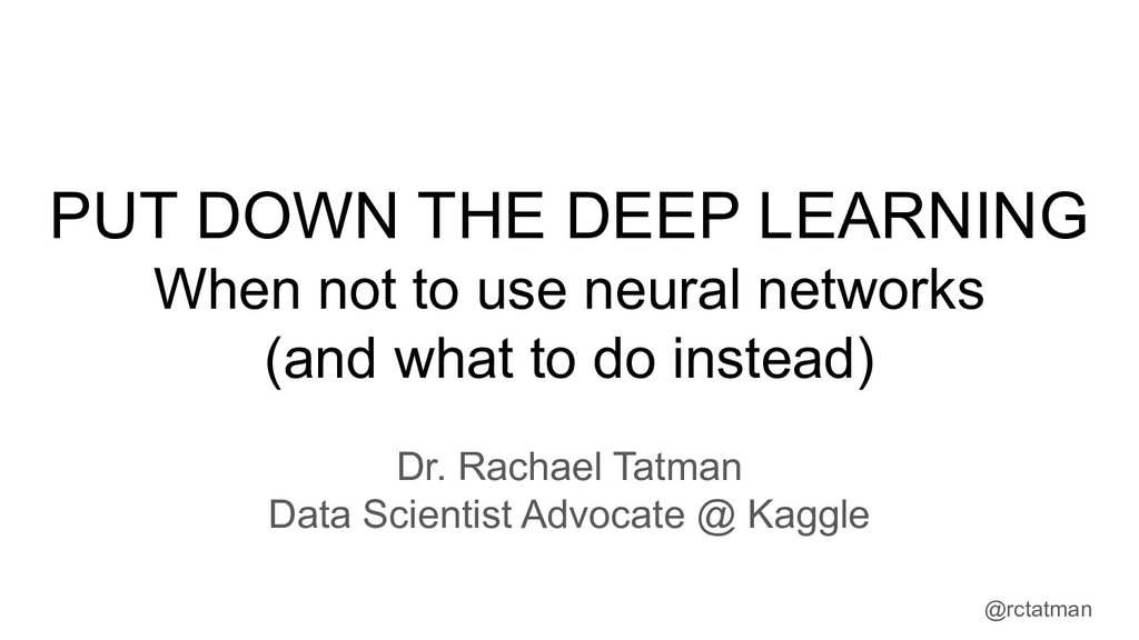 @rctatman PUT DOWN THE DEEP LEARNING When not t...
