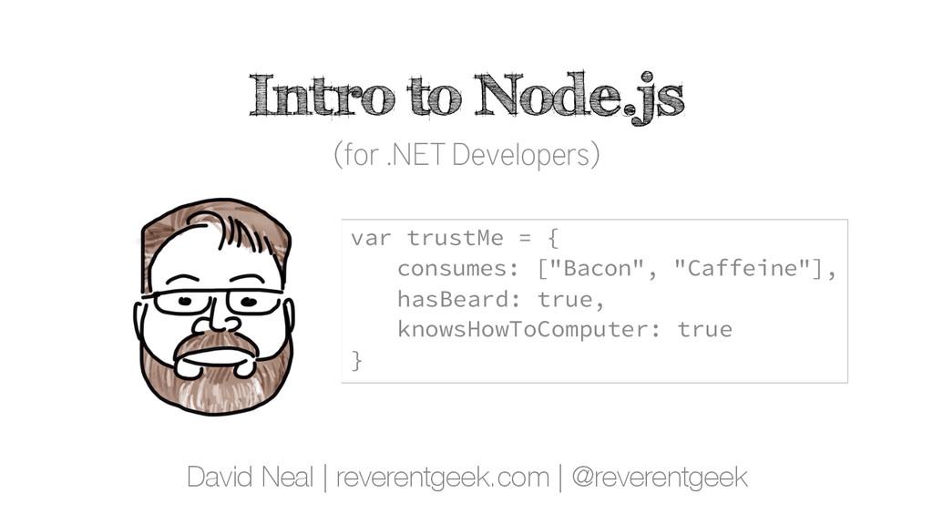 Intro to Node.js (for .NET Developers) David Ne...