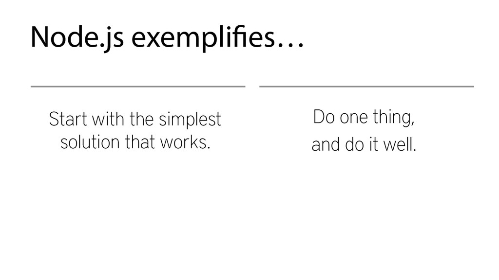Node.js exemplifies… Start with the simplest so...
