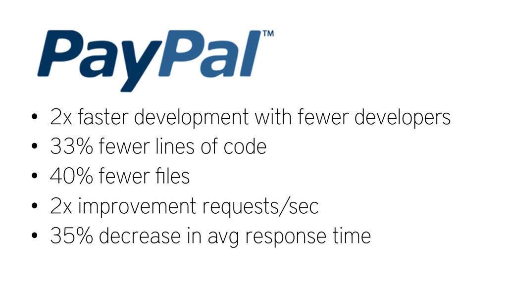 • 2x faster development with fewer developers ...