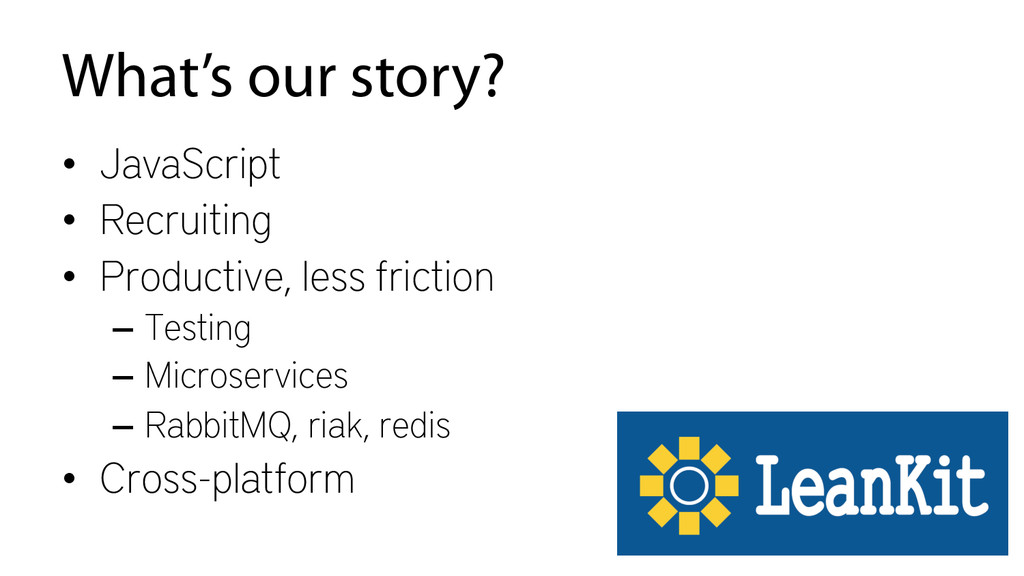 What's our story? • JavaScript • Recruiting •...