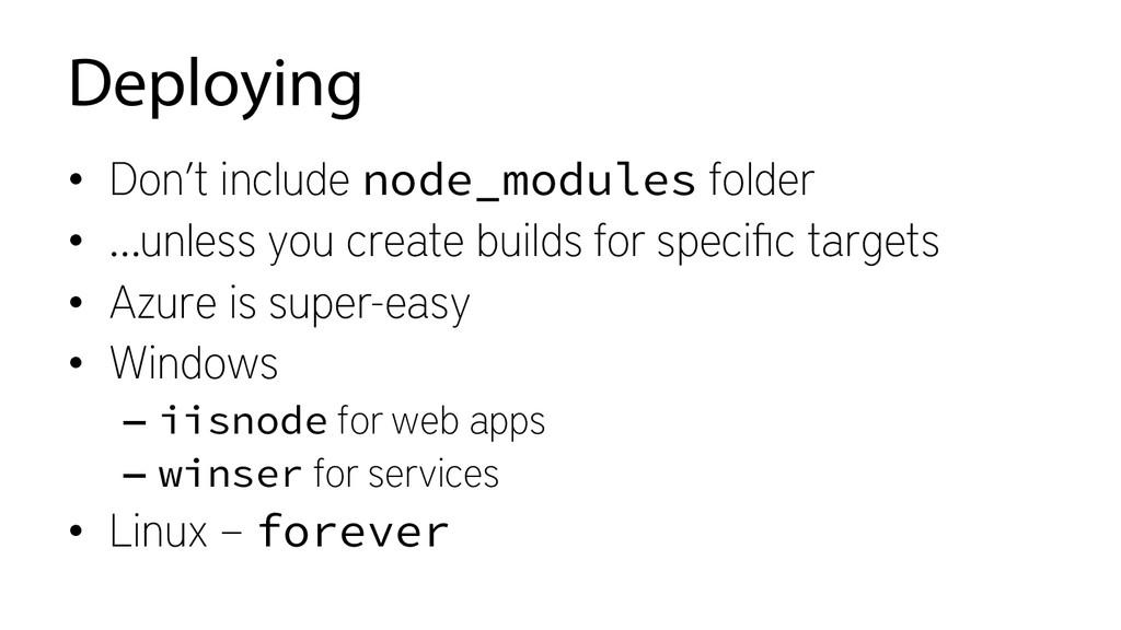 Deploying • Don't include node_modules folder ...