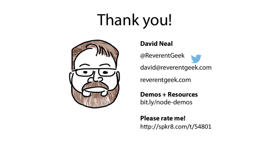 Thank you! David Neal @ReverentGeek david@rever...