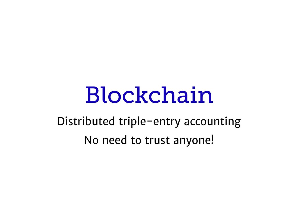 Blockchain Distributed triple-entry accounting ...