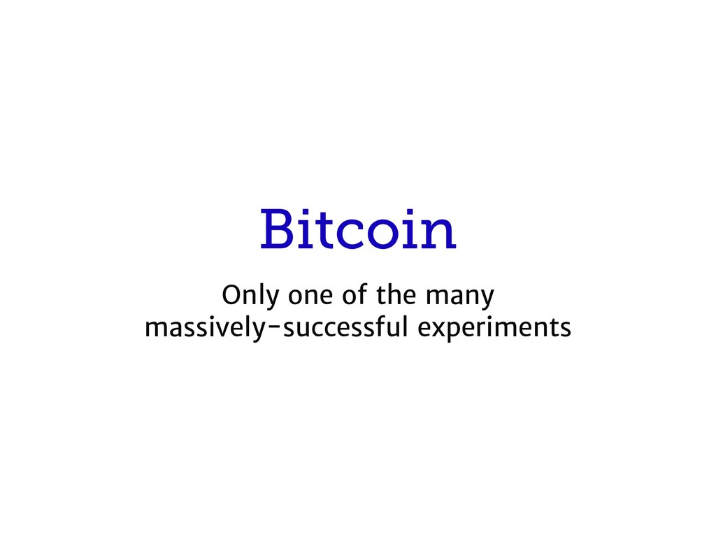 Bitcoin Only one of the many  massively-success...