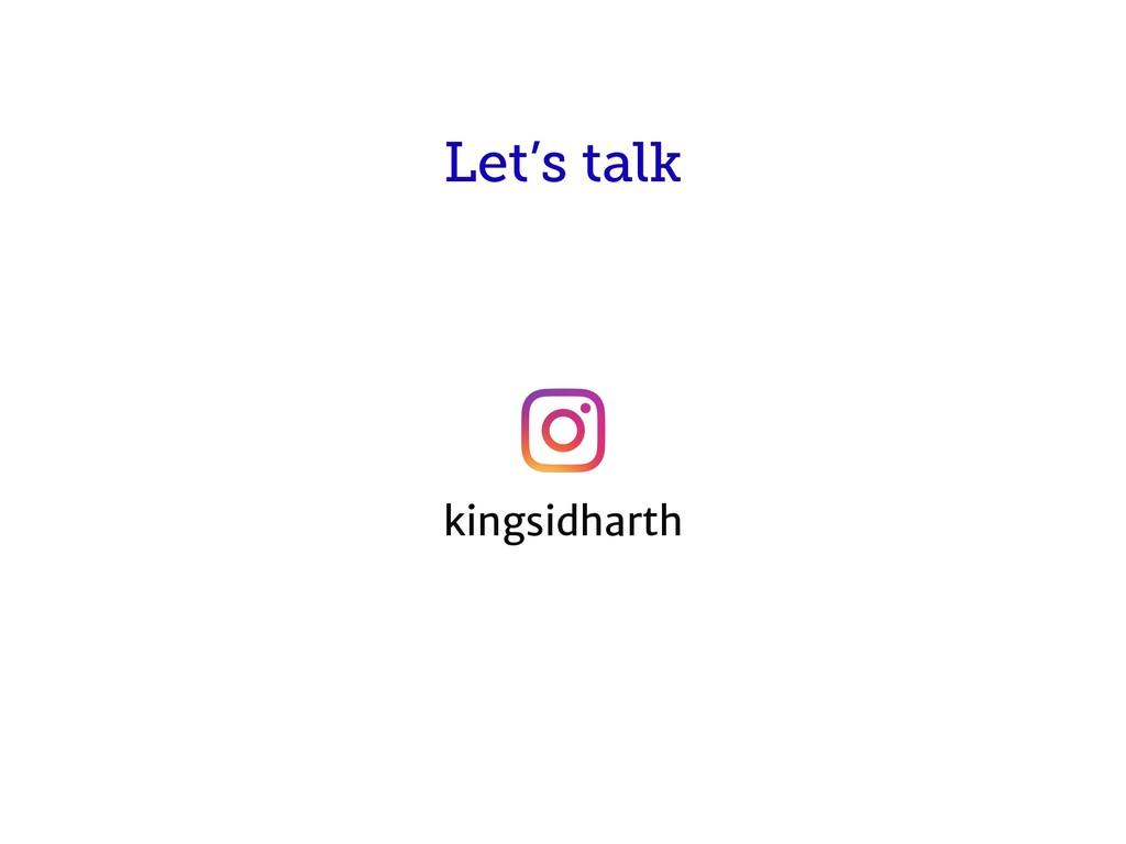Let's talk kingsidharth