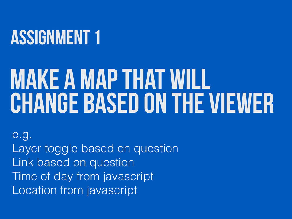 Make a map that will change based on the viewer...