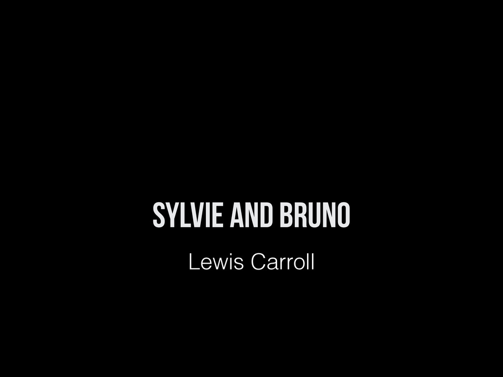 Sylvie and Bruno Lewis Carroll