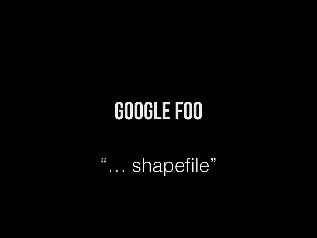 "google foo ""… shapefile"""