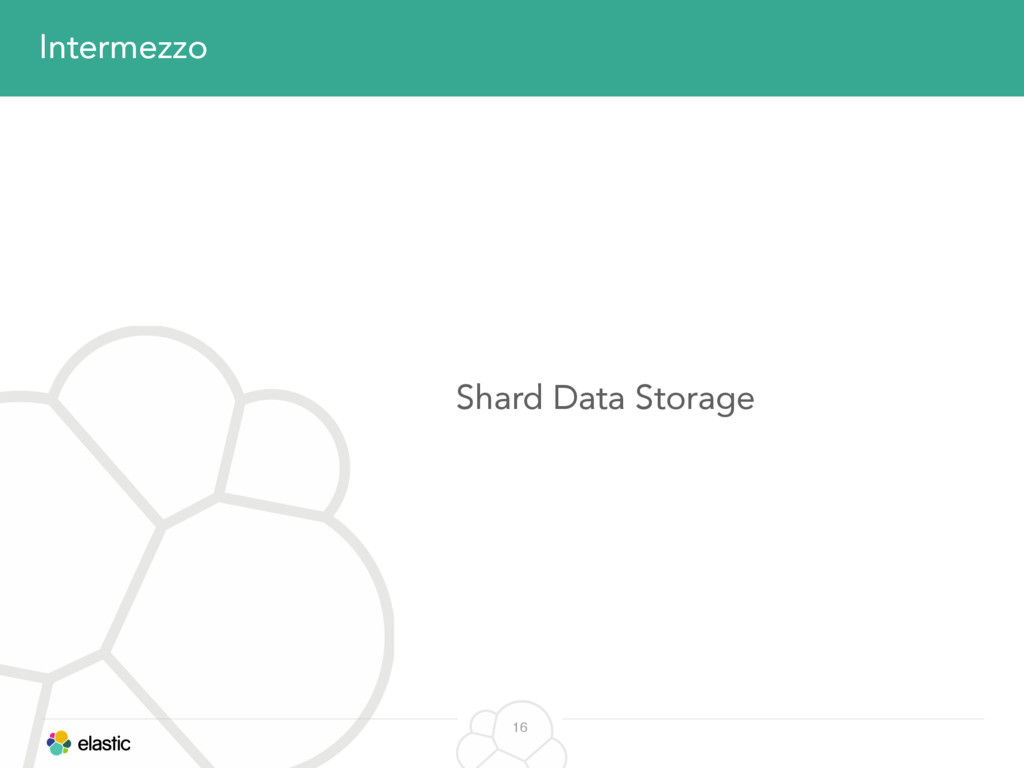 16 Shard Data Storage Intermezzo