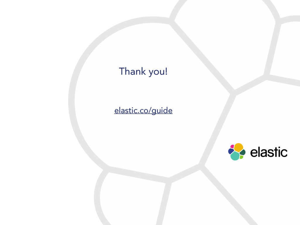 Thank you! elastic.co/guide
