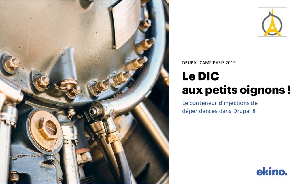 DRUPAL CAMP PARIS 2019 Le DIC aux petits oignon...