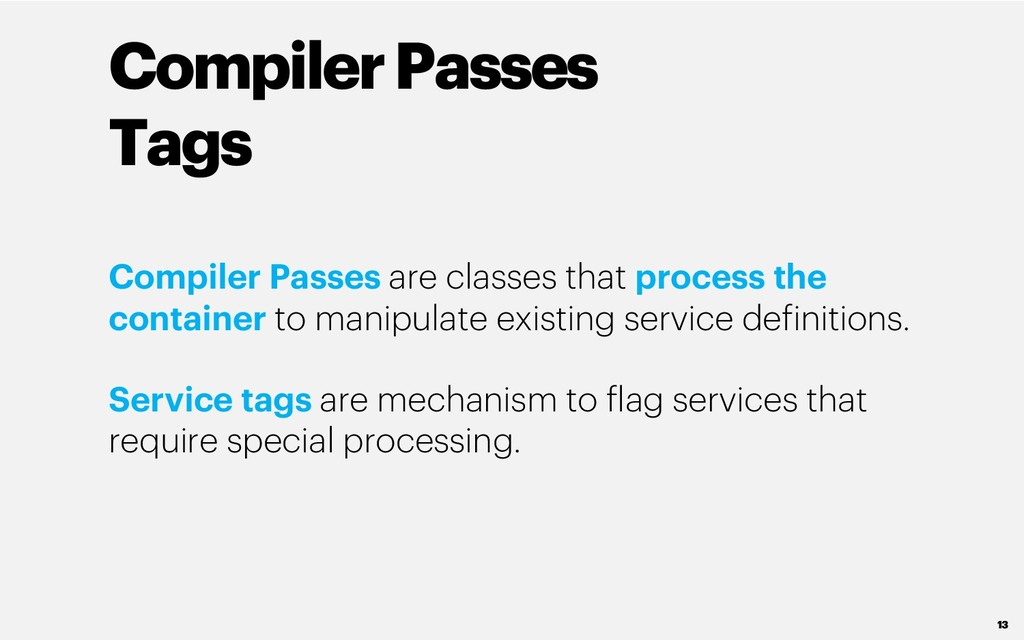 Compiler Passes Tags Compiler Passes are classe...