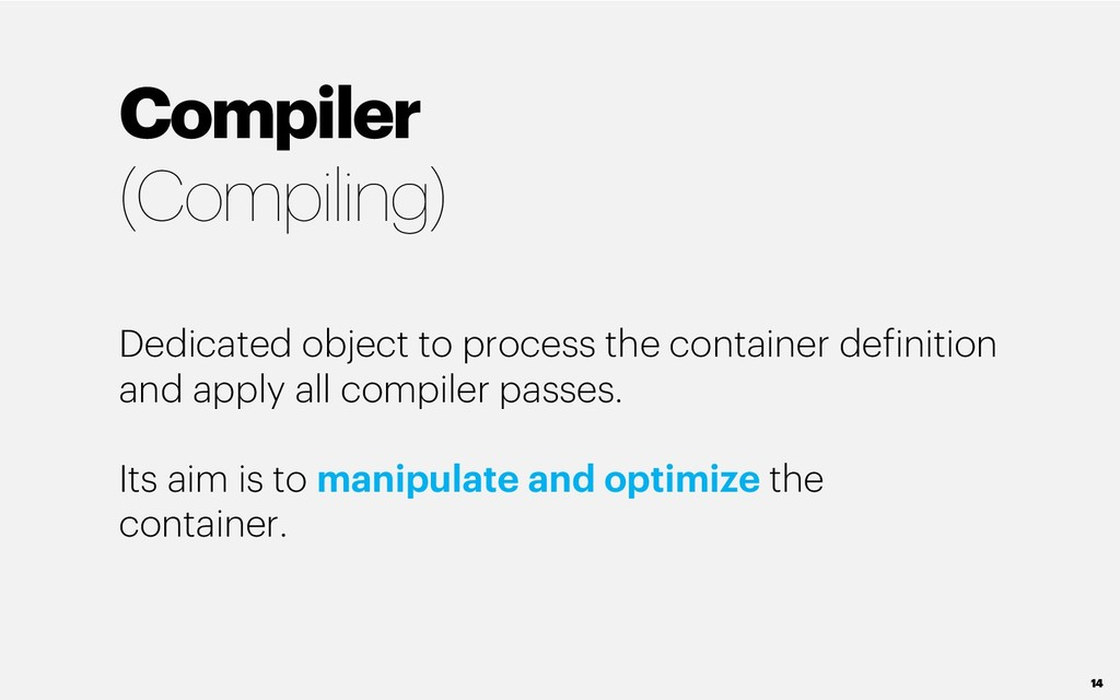 Compiler (Compiling) Dedicated object to proces...
