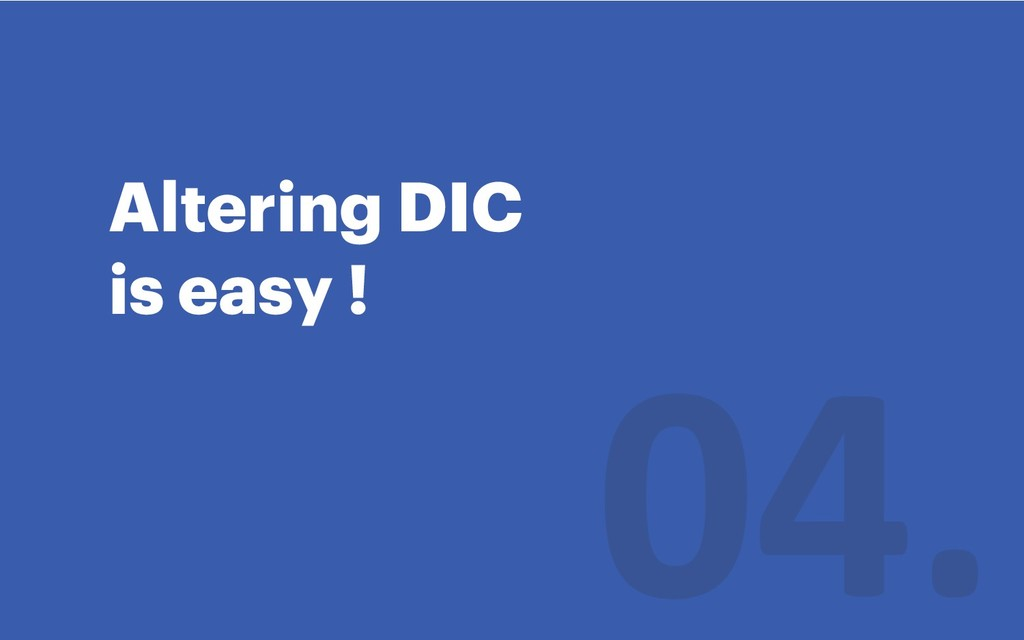 Altering DIC is easy !