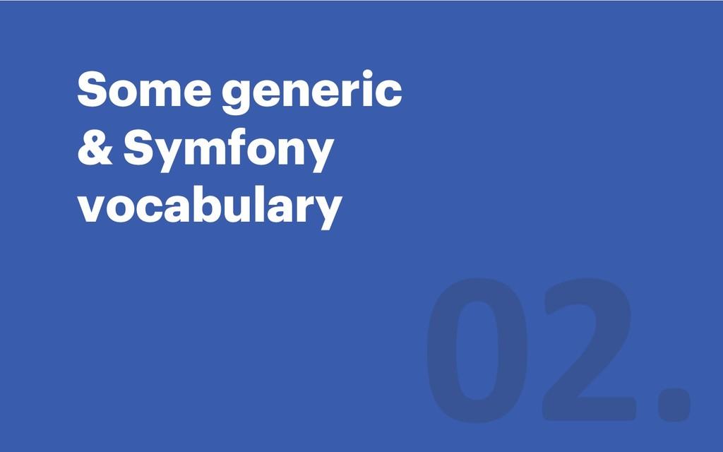 Some generic & Symfony vocabulary