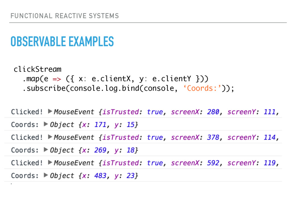 FUNCTIONAL REACTIVE SYSTEMS OBSERVABLE EXAMPLES...